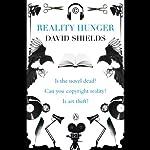 Reality Hunger: A Manifesto   David Shields