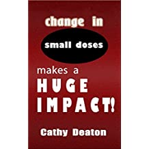 Change In Small Doses Makes A Huge Impact
