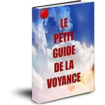 Le petit guide la voyance (French Edition)