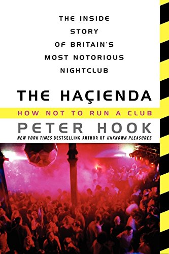 The Hacienda: How Not to Run a Club [Peter Hook] (Tapa Blanda)