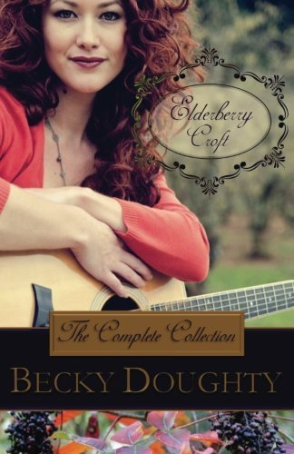 Elderberry Croft: The Complete Collection by Doughty, Becky (December 1, 2013) Paperback