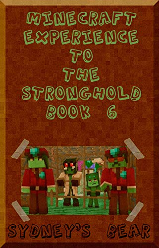 Minecraft: Experience to the Stronghold : A Casual Minecraft Junior Epic (Minecraft Jail Stories advanced book 6) -