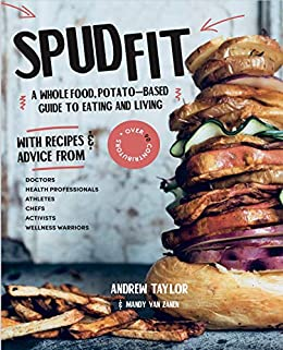Spud Fit: A whole food, potato-based guide to eating and living