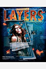 Layers: The Complete Guide to Photoshop's Most Powerful Feature by Matt Kloskowski (2008-02-12) Paperback