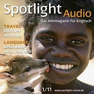 Spotlight Audio - Discover Australia. 1/2011. Englisch lernen Audio - Entdecke Australien Hörbuch