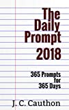 The Daily Prompt 2018 (The Daily Prompt series Book 3)