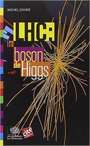 LHC : le boson de Higgs pdf, epub ebook