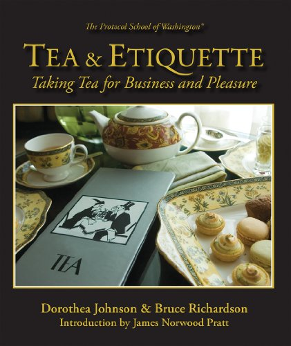 Tea & Etiquette: Taking Tea for Business and Pleasure