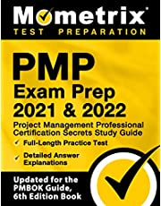 PMP Exam Prep 2021 and 2022: Project Management Professional Certification Secrets Study Guide, Full-Length Practice Test, Detailed Answer Explanations: [Updated for the PMBOK Guide, 6th Edition Book]