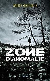 Zone d'anomalie par Andriy Kokotukha