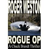 Rogue Op: A Chuck Brandt Thriller (The Brandt Series Book 3)