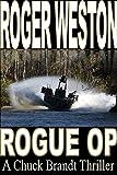 The Rogue Op: A Chuck Brandt Thriller (The Brandt Series Book 3)