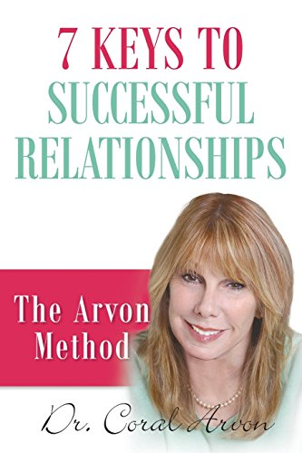 7 Keys to Successful Relationships: The Arvon (Keys To A Successful Marriage)