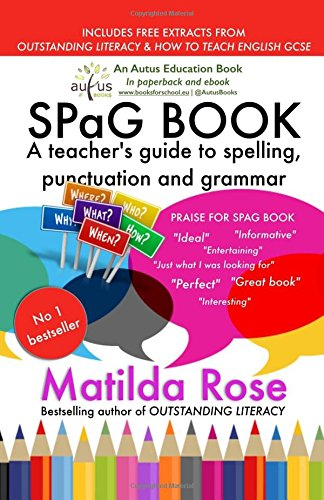 Spag book a teachers guide to spelling punctuation and grammar spag book a teachers guide to spelling punctuation and grammar amazon matilda rose m j bromley 9781484113493 books fandeluxe Images
