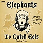 Elephants to Catch Eels: Complete Series 1 | Tom Jamieson,Nev Fountain