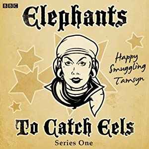Elephants to Catch Eels: Complete Series 1 Radio/TV Program