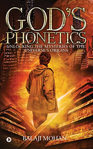 God's Phonetics : Unlocking the Mysteries of the Universe's Origins by [Balaji Mohan]