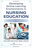 Developing Online Learning Environments in Nursing Education, Third Edition (Springer Series on the Teaching of Nursing)