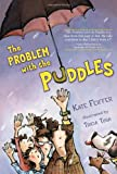 The Problem with the Puddles, Kate Feiffer, 1416949615