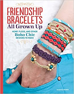 Friendship bracelets all grown up hemp floss and other boho friendship bracelets all grown up hemp floss and other boho chic designs to make design originals 30 stylish designs easy techniques and step by step fandeluxe Images