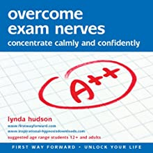 Overcome Exam Nerves: Concentrate Calmly and Confidently Speech by Lynda Hudson