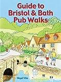Guide to Bristol & Bath Pub Walks (Country Walks)