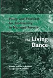 Policy and Practices for Biodiversity in Managed Forests : The Living Dance, , 0774806907