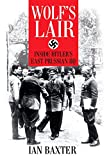 Wolf's Lair: Inside Hitler's East Prussian HQ