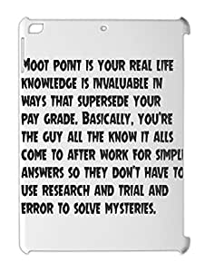 Moot point is your real life knowledge is invaluable in iPad air plastic case