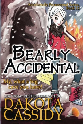 Bearly Accidental (Accidentally Paranormal) (Volume 12)