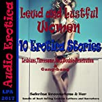 Lewd and Lustful Women: 10 Erotica Stories: Lesbian ,Threesome, Anal, Double Penetration and Gangbang | Sabrina Brownstone & Her Bundle of Best Selling Erotica Authors and Narrators