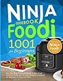 Ninja Foodi Cookbook for Beginners: 1001 Day Plan Ninja Foodie Cookbook: A Ninja Foodi Pressure Cooker and Air fryer Complete Cookbook for Beginners & ... Ninja Foodi Recipes (Ninja Foodi Cookbooks)