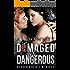 Damaged & Dangerous: The Sacred Hearts MC Book VI