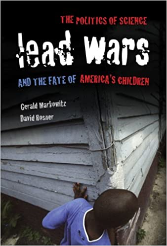 Amazon.com: Lead Wars: The Politics of Science and the Fate of Americas Children (California/Milbank Books on Health and the Public) eBook: Gerald ...