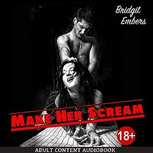 Make Her Scream Audiobook
