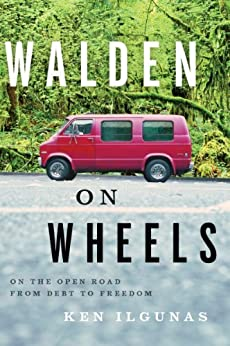 Walden on Wheels: On the Open Road from Debt to Freedom by [Ilgunas, Ken]
