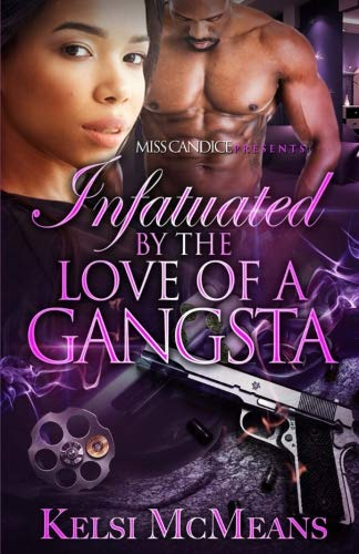 Infatuated By The Love of a Gangsta by CreateSpace Independent Publishing Platform