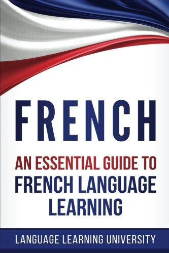 French: An Essential Guide to French Language Learning