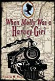 When Molly Was a Harvey Girl, Frances M. Wood, 1935279513