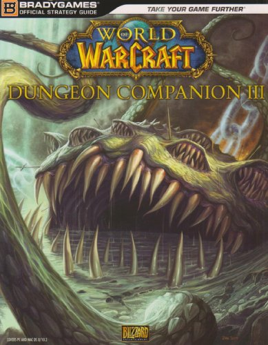 World of Warcraft Dungeon Companion, Volume III (Official Strategy Guides (Bradygames))