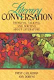 img - for Literary Conversation: Thinking, Talking, and Writing about Literature book / textbook / text book