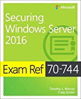 Exam Ref 70-744 Securing Windows Server 2016 Front Cover