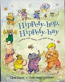 Image result for • Hippety-hop, Hippety-hay : Growing with rhymes from birth to age three