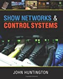 Show Networks and Control Systems, John Huntington, 0615655904