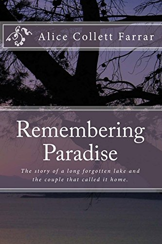Download for free Remembering Paradise: The story of a long forgotten lake and the couple that called it home.
