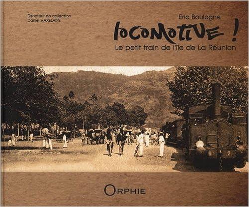 Livres Locomotive ! : Le petit train de La Réunion pdf ebook