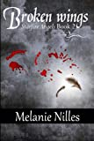 Broken Wings: Starfire Angels Book 2