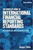 The Complete Guide to International Financial Reporting Standards, Ralph Tiffin, 1854183370