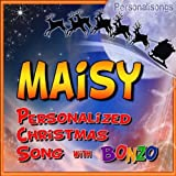 Maisy Personalized Christmas Song With Bonzo