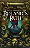 Roland's Path: (Book I of the Heirs of Vanity Series)